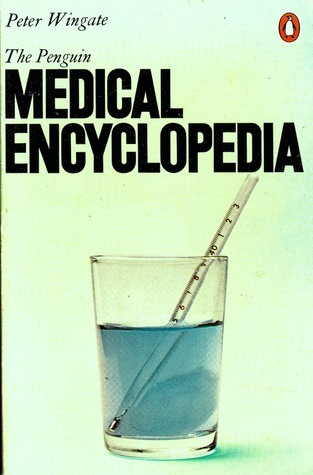 The Penguin Medical Encyclopedia  by  Peter Wingate