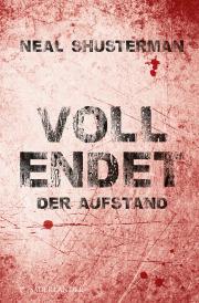 Der Aufstand (Vollendet, #2)  by  Neal Shusterman
