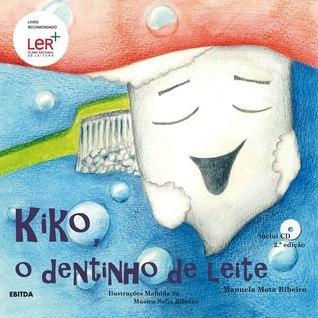 Kiko, o dentinho de leite  by  Manuela Mota Ribeiro