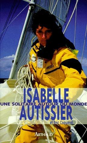 Une solitaire au tour du monde  by  Isabelle Autissier