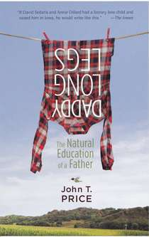 Daddy Longlegs: The Natural Education of a Father  by  John T. Price