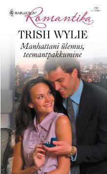 Manhattani ülemus, teemantpakkumine  by  Trish Wylie