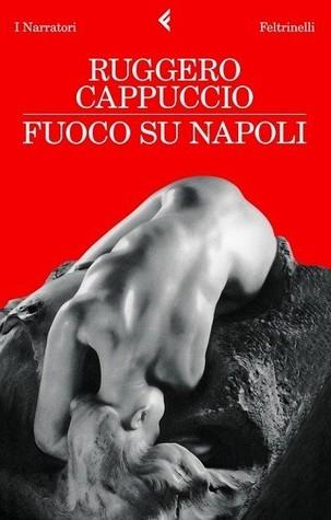 Fuoco su Napoli  by  Ruggero Cappuccio