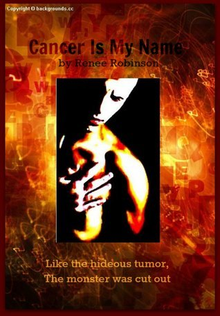 Cancer is My Name Renee Robinson