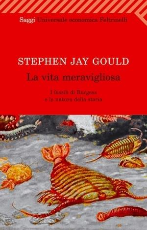 La vita meravigliosa: I fossili di Burgess e la natura della storia Stephen Jay Gould