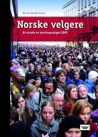 Norske velgere: En studie av stortingsvalget 2005  by  Bernt Aardal