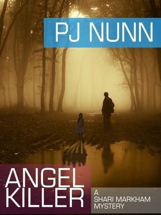 Angel Killer (Shari Markham Mystery, #1)  by  P.J.  Nunn