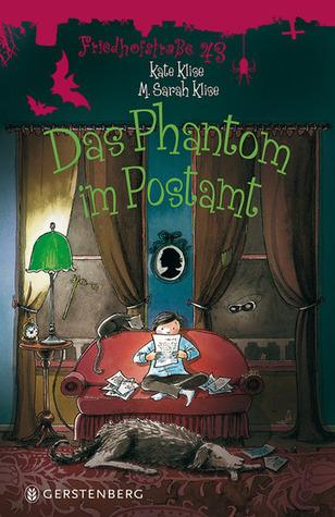 Das Phantom im Postamt (Friedhofstraße 43, #4)  by  Kate Klise