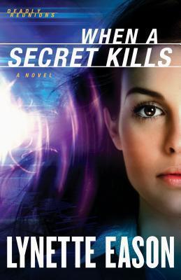 When a Secret Kills  by  Lynette Eason