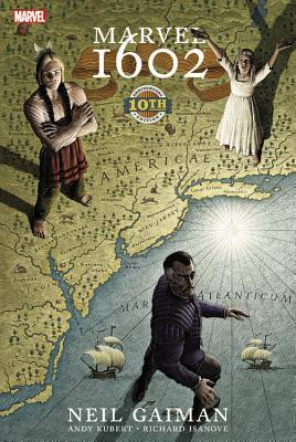 Marvel 1602: 10th Anniversary Edition  by  Neil Gaiman