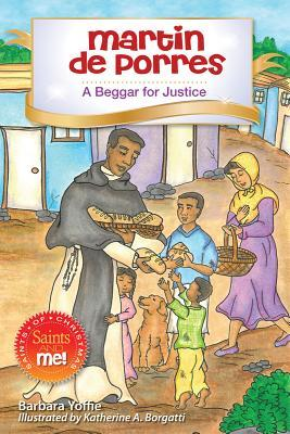 Martin de Porres: A Beggar for Justice: Saints and Me Christmas Series  by  Barbara Yoffie