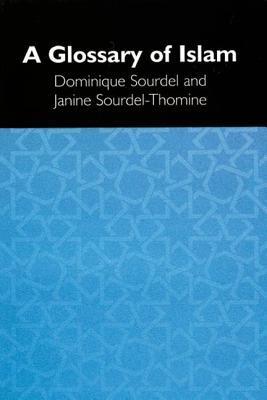 A Glossary of Islam Raymond Tallis