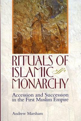 The Ritual of Accession in Early Islam  by  Andrew Marsham