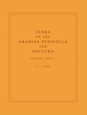 Flora of the Arabian Peninsula and Socotra, Volume 5, Part 1  by  T.A. Cope