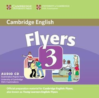 Flyers 3: Examination Papers from University of Cambridge ESOL Examinations Cambridge University Press