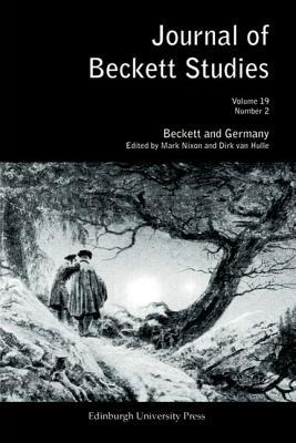 Journal of Beckett Studies, Volume 19: Beckett and Germany, Number 2 Mark Nixon