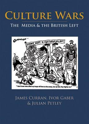Culture Wars: The Media and the British Left James Curran