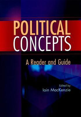 Political Concepts: A Reader and Guide Iain M. Mackenzie