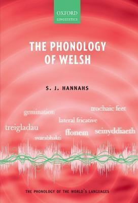 The Phonology of Welsh  by  S J Hannahs