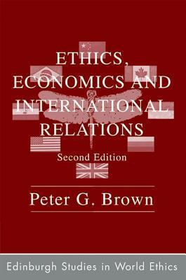 Ethics, Economics and International Relations: Transparent Sovereignty in the Commonwealth of Life  by  Peter G. Brown