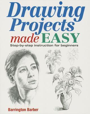 Drawing Projects Made Easy Barrington Barber