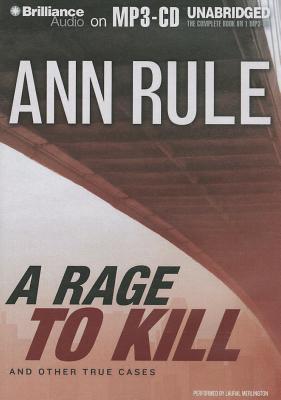 A Rage to Kill: Ann Rules Crime Files Volume 6  by  Ann Rule