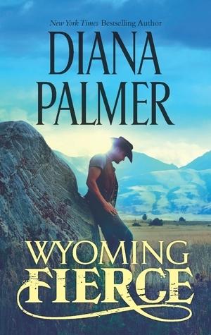 Wyoming Fierce (Wyoming Men, #2) Diana Palmer