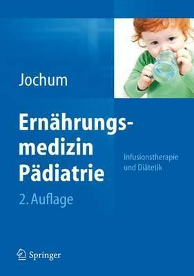Ernahrungsmedizin Padiatrie: Infusionstherapie Und Diatetik Frank Jochum