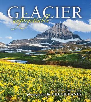 Glacier Unforgettable Chuck Haney