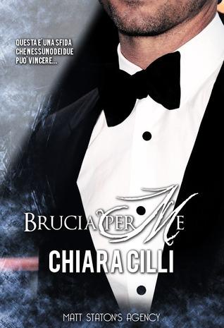Brucia Per Me (The MSA Trilogy, #1.4) Chiara Cilli