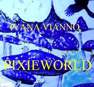 Pixie World  by  Ivana Vianno