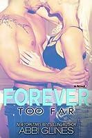 Forever Too Far (Too Far, #3; Rosemary Beach, #3)