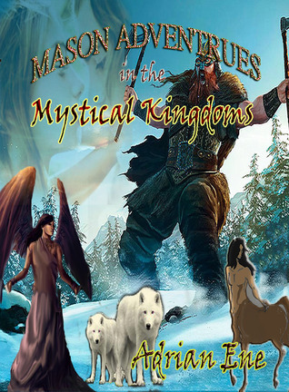 Mason Adventures in the Mystical Kingdoms Adrian Ene