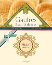 Meert, gaufres et autres délices Jean-François Mallet