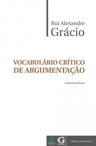 Vocabulário Crítico de Argumentação Rui Grácio