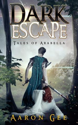 Dark Escape: Tales of Arabella  by  Aaron Gee