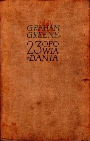 23 opowiadania  by  Graham Greene