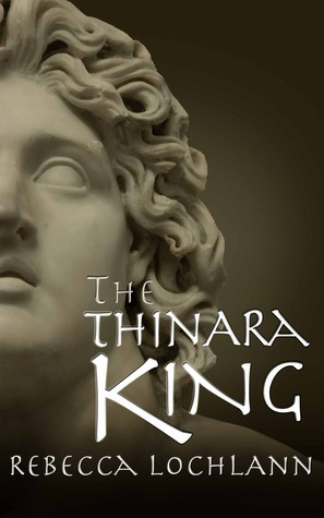 The Thinara King (The Child of the Erinyes, #2) Rebecca Lochlann