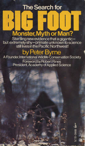 The Search for Big Foot: Monster, Myth or Man?  by  Peter Byrne
