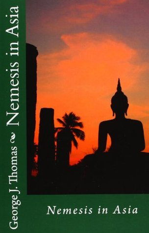 Nemesis in Asia  by  George J.  Thomas