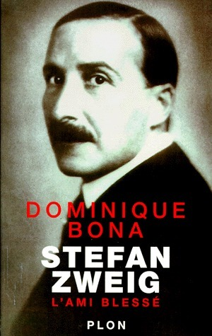 Stefan Zweig, lami blessé  by  Dominique Bona