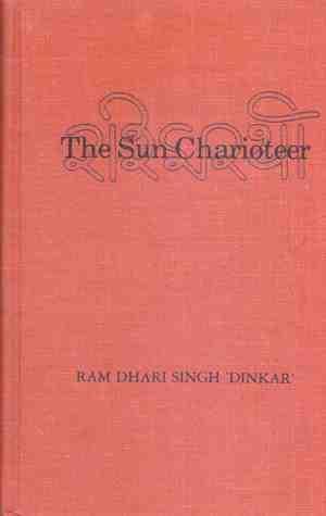 The Sun Charioteer  by  Ramdhari Singh Dinkar