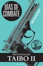 Días de combate (Hector Belascoarán Shayne, #1)  by  Paco Ignacio Taibo II