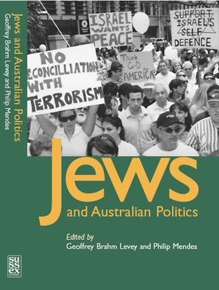 Jews and Australian Politics  by  Geoffrey Brahm Levey