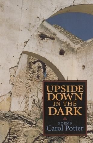 Upside Down in the Dark Carol Potter