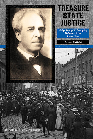Treasure State Justice: Judge George M. Bourquin, Defender of the Rule of Law  by  Arnon Gutfeld