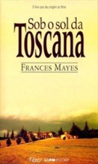 Sob o Sol da Toscana  by  Frances Mayes