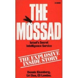 The Mossad: Israels Secret Intelligence Service: Inside Stories  by  Dennis Eisenberg