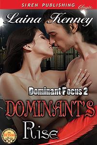 Dominants Rise (Dominant Focus #2) Laina Kenney