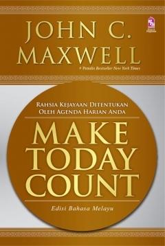 Make Today Count : Edisi Bahasa Melayu  by  John C. Maxwell